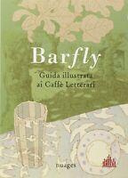 Barfly - Guida illustrata ai caffè letterari