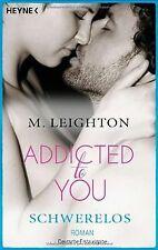 Schwerelos: Addicted to You 2 - Roman von Leighton, M. | Buch | Zustand gut