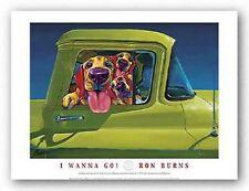 DOG ART PRINT I Wanna Go! Ron Burns