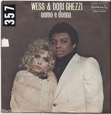 "WESS & DORI GHEZZI - Uomo e donna - VINYL 7"" 45 LP 1975 VG+/VG- CONDITION"