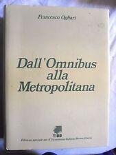 Ogliari DALL'OMNIBUS ALLA METROPOLITANA ed. speciale e numerata TIBB 1985
