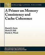 A Primer On Memory Consistency And Cache Coherence (synthesis Lectures On Com...