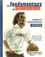 LES FONDAMENTAUX DU BADMINTON : INITIATION ET PERFECTIONNEMENT - EXERCICES