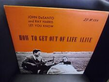 John DeSanto & Ray Harris How To Get Out of Life Alive LP private press EX