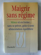 MAIGRIR SANS REGIME MINCE CHANTECLER