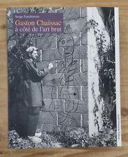 GASTON CHAISSAC à côté de l'art brut de Serge Fauchereau ED ANDRÉ DIMANCHE - TBE