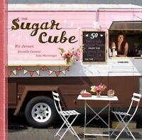 Cookbook - SUGAR CUBE - 50 Deliciously Twisted Treats from Food Cart