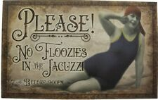 Victorian Trading Co Please No Floozie in the Jacuzzi Before 9 Metal Sign
