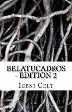 Belatucadros - Edition 2 by Iceni Celt (2016, Paperback)