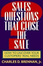 Sales Questions That Close the Sale: How to Uncover Your Customers' Real Needs