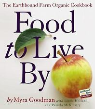 Food to Live By: The Earthbound Farm Organic Cookbook (Earthbound Farm Organic