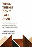When Things Don't Fall Apart: Global Financial Governance and Developmental Fina