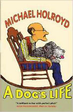 A Dog's Life, New, Holroyd, Michael Book