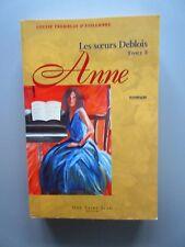 Les Soeurs Deblois : ANNE T.3  Louise Tremblay-D'Essiambre 2005 1ere ed