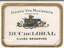 Ancienne Etiquette -Bourgogne-Grand Vin Mousseux Gazeifié - Duc De Loral - N°309