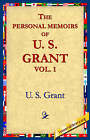 NEW The Personal Memoirs of U.S. Grant, Vol 1. by Ulysses S. Grant
