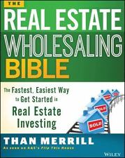 The Real Estate Wholesaling Bible: The Fastest, Easiest Way to Get Started in Re
