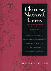 Chinese Natural Cures - Methods & Philosophies for Remedy ; by Henry C. Lu