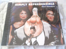 PAUL SHANKLIN SIMPLY REPREHENSIBLE CD NEW POLITICAL COMEDY PARODY BILL CLINTON