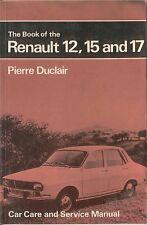Renault 12 15 & 17 L TL & TS models up tp 1974 Pitman DIY Guide Pub. 1975