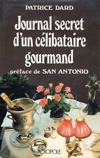 JOURNAL SECRET D'UN CELIBATAIRE GOURMAND Patrice DARD - Préf. SAN ANTONIO - 1989