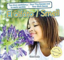 El olfato / Smell (Tus Cinco Sentidos Y Tu Sexto Sentido / Your Five Senses and