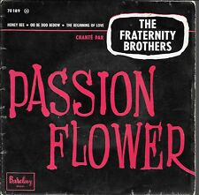 EP 4 TITRES--THE FRATERNITY BROTHERS--PASSION FLOWER / HONEY BEE