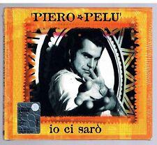 PIERO PELU' IO CI SARO' CD SINGOLO SINGLE cds NUOVO SIGILLATO!!!