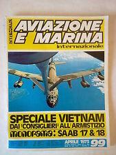 AVIAZIONE e MARINA rivista 1973 speciale Vietnam WAR Saab 17 U.S. Navy    LEGGI!