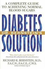 Dr. Bernstein's Diabetes Solution: A Complete Guide to Achieving Normal Blood