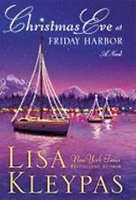 Friday Harbor: Christmas Eve at Friday Harbor 1 by Lisa Kleypas (2010, Hardcover