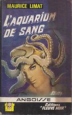 C1 Maurice LIMAT - L AQUARIUM DE SANG FN Angoisse 144 EO Epuise