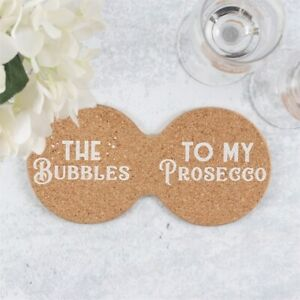 NEW - Double Cork Coaster The Bubbles To My Prosecco - Ideal Gift/Bar Accessory