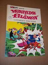 """BD """"MORTADEL ET FILEMON. L ATOMIQUE INSECTICIDE"""" F. IBANEZ (1970) ED. ORIGINALE"""