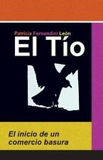 El Tío : El Inicio de un Comercio Basura by Patricia Fernandini (2015,...