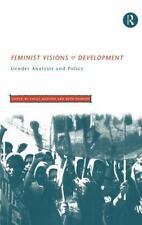 Feminist Visions of Development : Gender Analysis and Policy (1998, Hardcover)