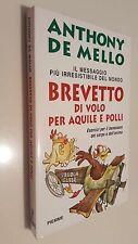 BREVETTO DI VOLO PER AQUILE E POLLI Esercizi benessere anima Anthony De Mello