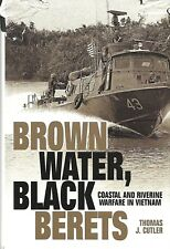 BROWN WATER, BLACK BERETS: Coastal/Riverine Warfare in Vietnam by Cutler 1968 HC