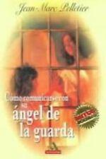 Como Comunicarse Con Su Angel de La Guarda