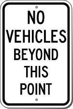 12x18 No Vehicles Beyond This Point Reflective sign on aluminum