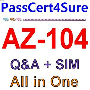 Best Exam Practice Material for AZ-104 Exam Q&A+SIM