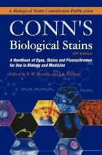 Conn's Biological Stains : A Handbook of Dyes, Stains and Fluorochromes for...