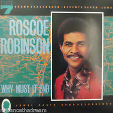ROSCOE ROBINSON - Why Must It End ~ VINYL LP