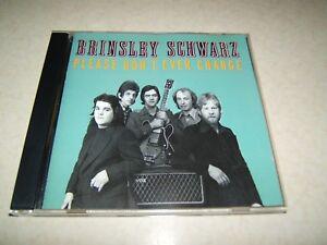 BRINSLEY SCHWARZ : PLEASE DON'T EVER CHANGE   CD ALBUM EDSEL