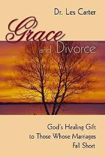 Grace and Divorce: God's Healing Gift to Those Whose Marriages Fall Sh-ExLibrary