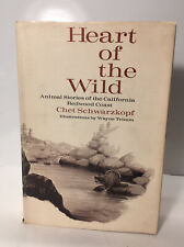 Heart of the Wild by Chet Schwarzkopf 1962 Stated 1st Edition