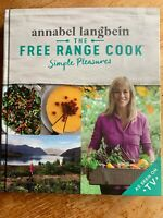 Annabel Langbein The Free Range Cook Simple Pleasures by Langbein, Annabel