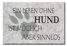 Hochwertiges Metallschild 30 x 20 cm aus Alu Verbund Ein Leben ohne Hund ist mög
