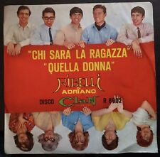 Ribelli Di Adriano–Chi Sarà La Ragazza/Quella Donna 45 giri 1964 Clan Celentano