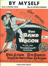 """""""BY MYSELF"""" PIANO/VOCAL/CHORDS SHEET MUSIC-THE BAND WAGON-1937 FRED ASTAIRE RARE"""